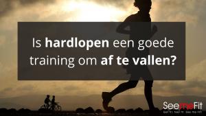 Is hardlopen een goede training om af te vallen?